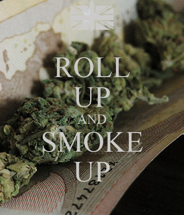 ROLL UP AND SMOKE UP