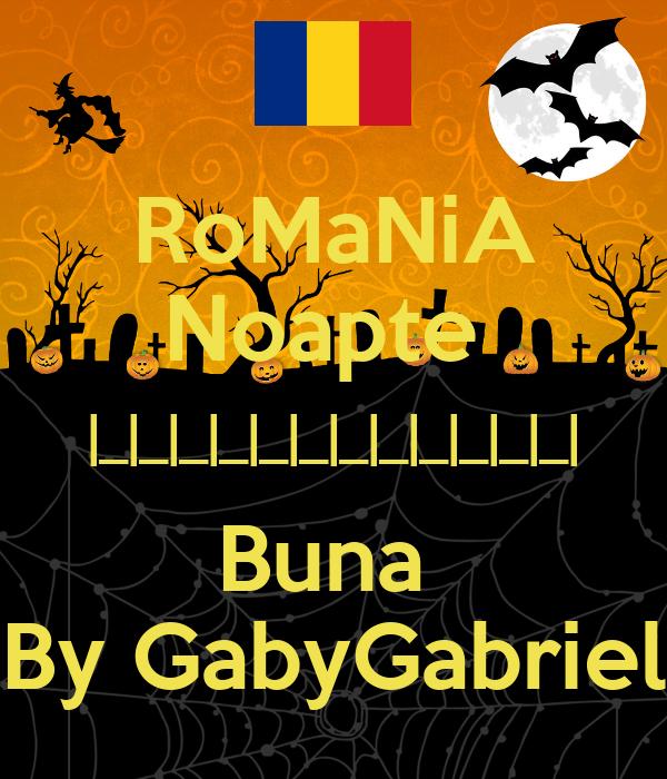 RoMaNiA Noapte  |_|_|_|_|_|_|_|_|_|_|_|_| Buna  By GabyGabriel