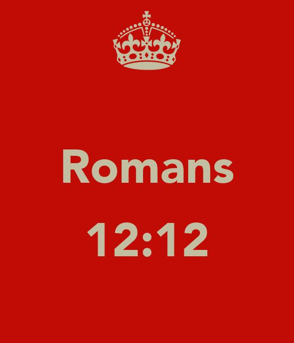 Romans ✝✝✝ 12:12