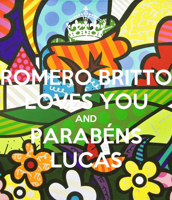 ROMERO BRITTO LOVES YOU AND PARABÉNS LUCAS