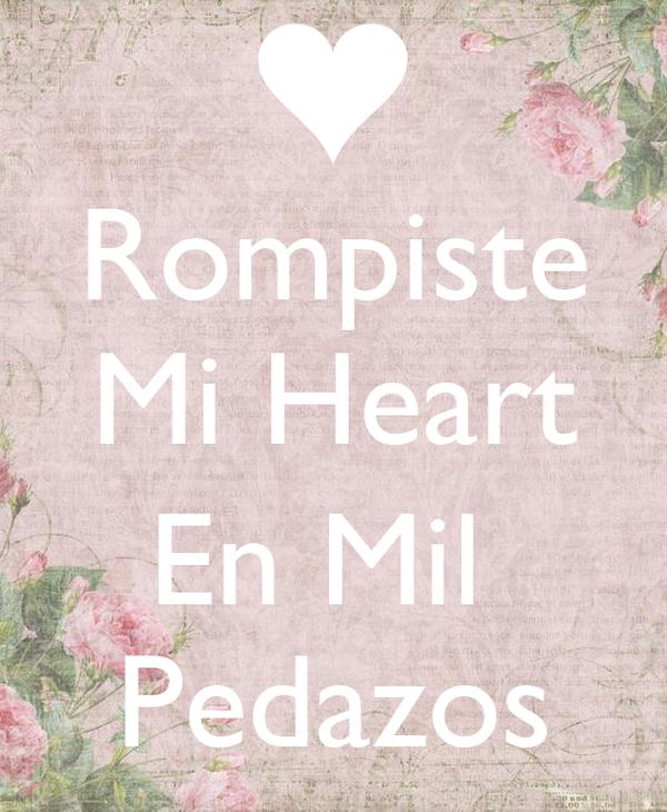 Rompiste Mi Heart  En Mil  Pedazos
