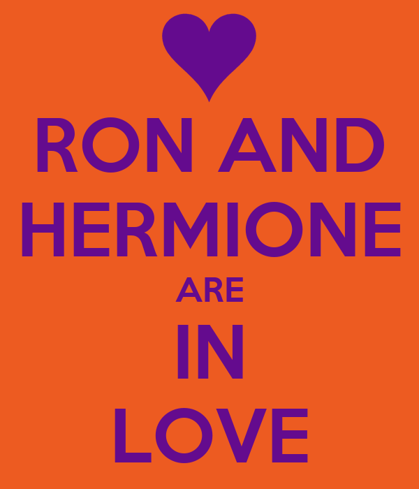 RON AND HERMIONE ARE IN LOVE