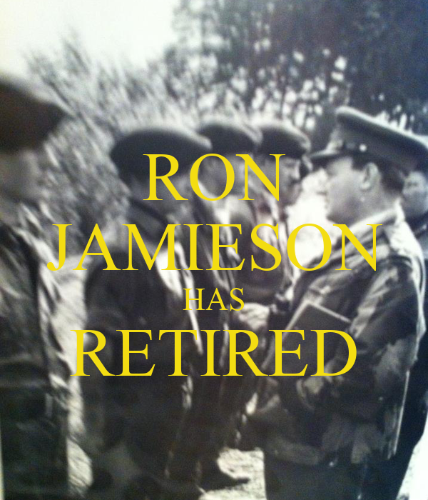 RON JAMIESON HAS RETIRED