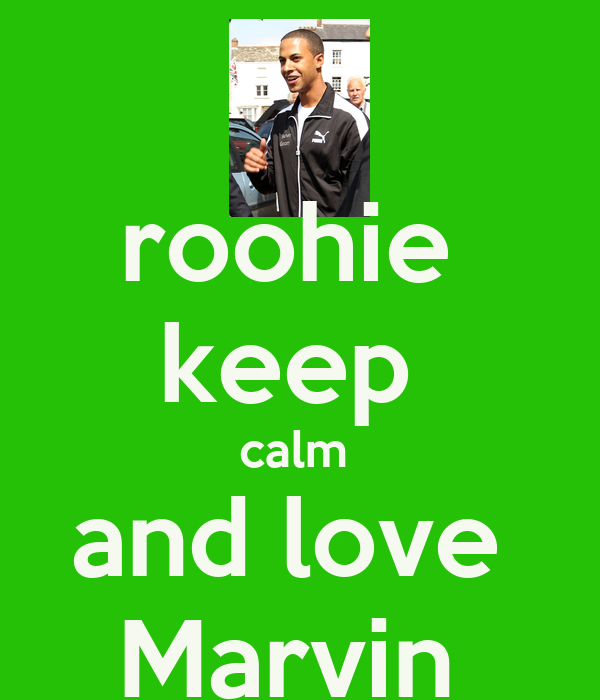 roohie  keep  calm  and love  Marvin