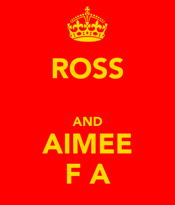 ROSS  AND AIMEE F A