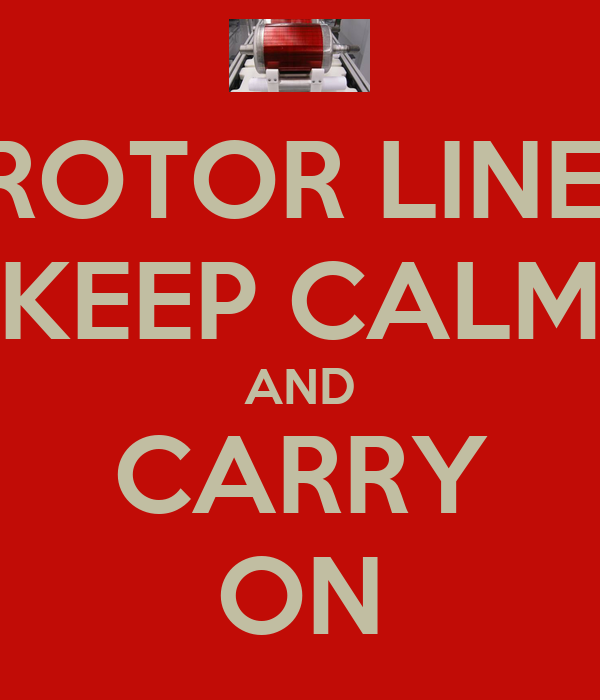 ROTOR LINE: KEEP CALM AND CARRY ON