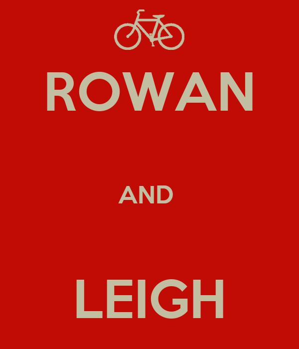 ROWAN  AND   LEIGH