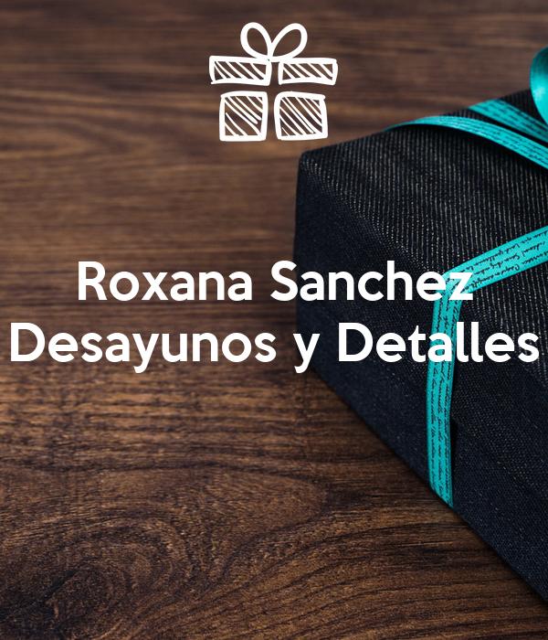 Roxana Sanchez Desayunos y Detalles