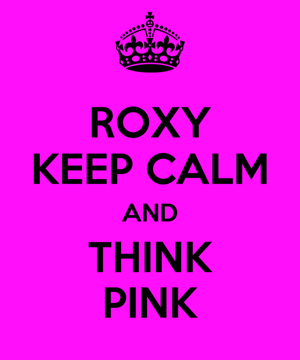 ROXY KEEP CALM AND THINK PINK