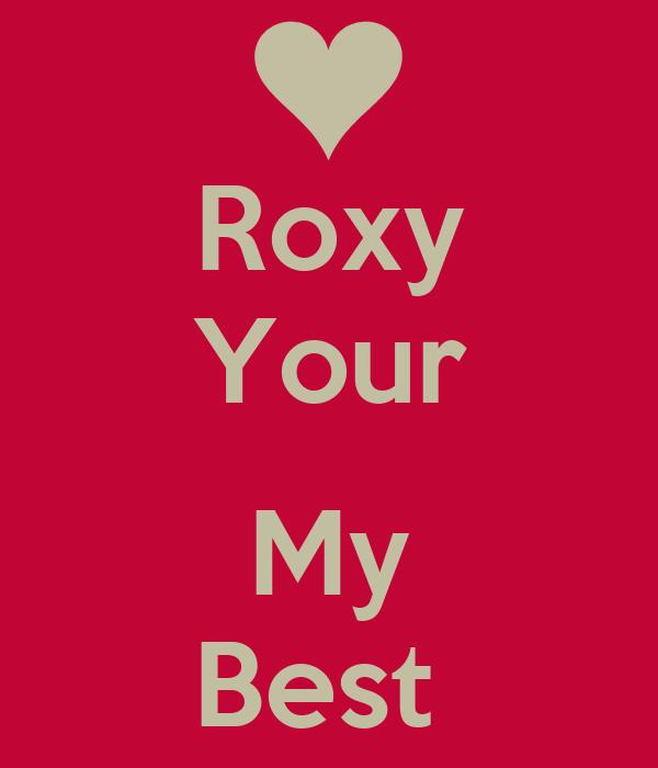 Roxy Your  My Best