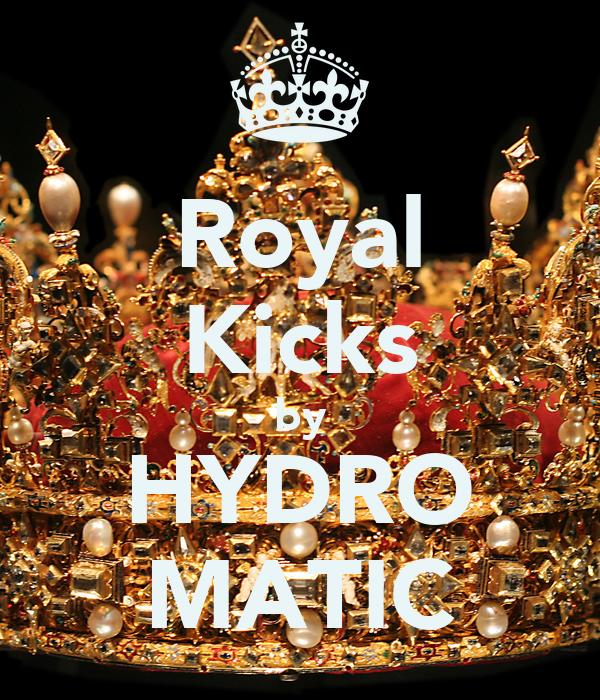 Royal Kicks by HYDRO MATIC