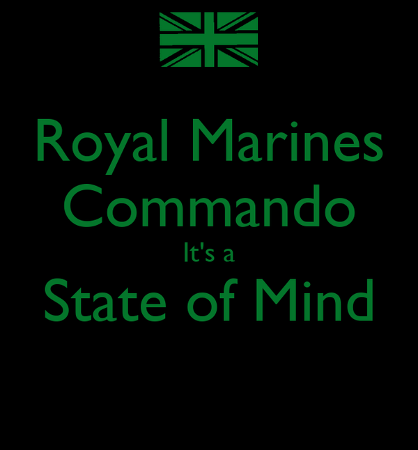 Royal Marines Commando It's a State of Mind