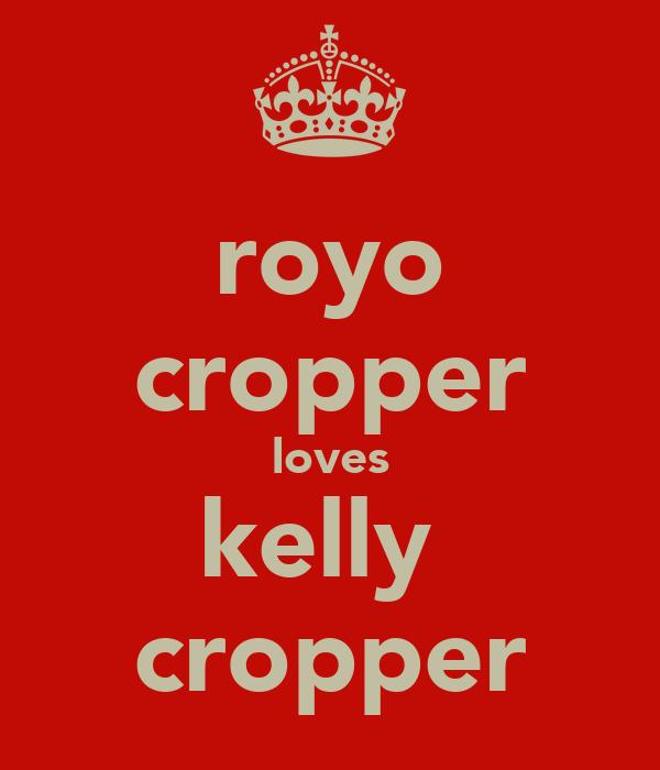 royo cropper loves kelly  cropper