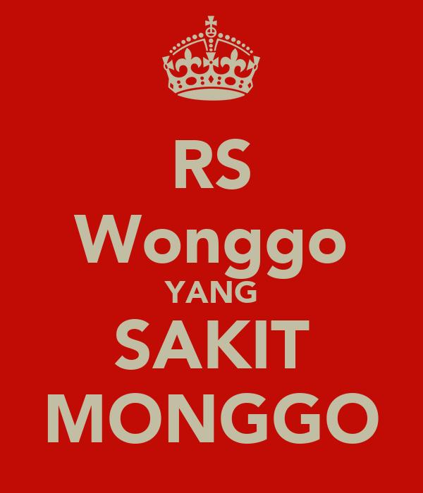 RS Wonggo YANG SAKIT MONGGO