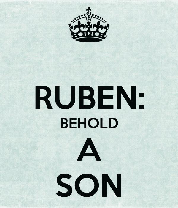 RUBEN: BEHOLD A SON
