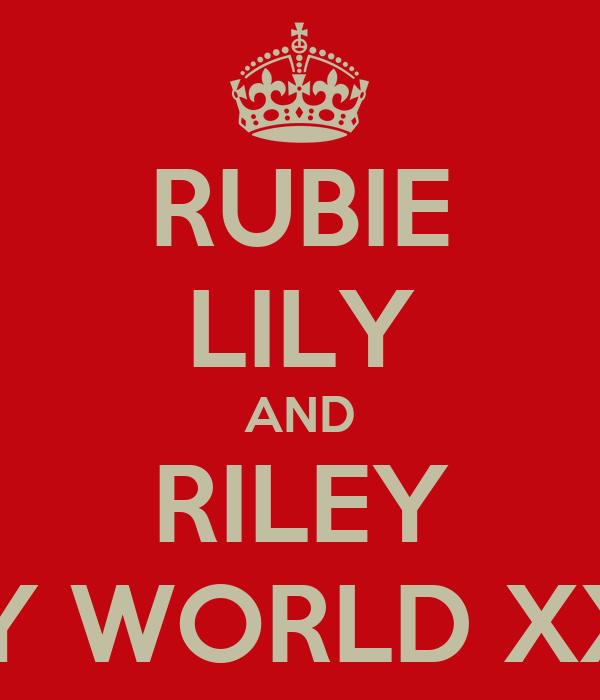 RUBIE LILY AND RILEY MY WORLD XXX