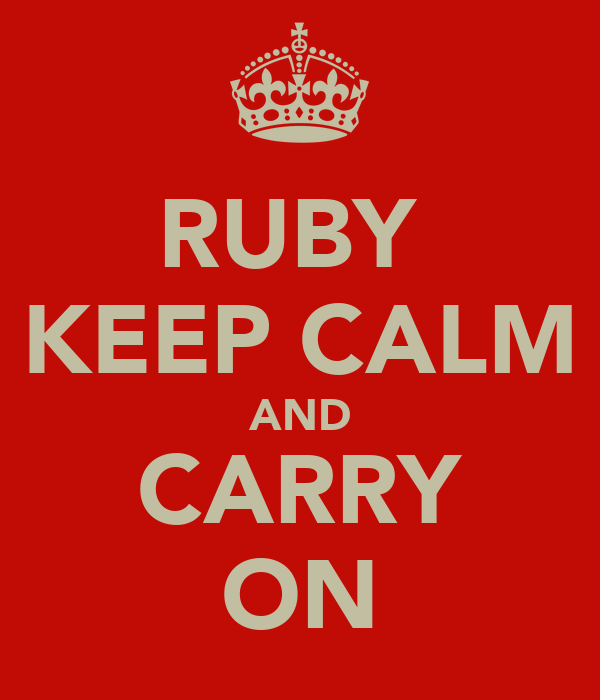 RUBY  KEEP CALM AND CARRY ON