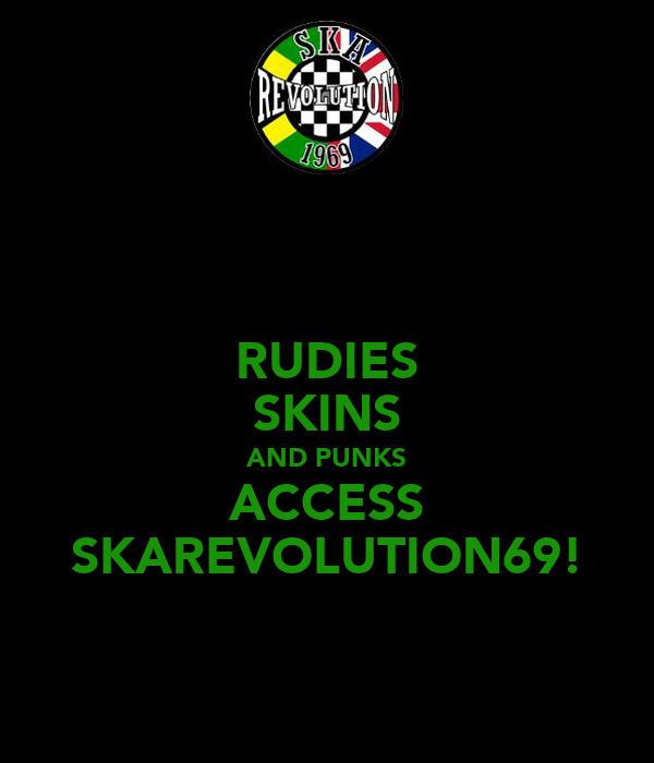 RUDIES SKINS AND PUNKS ACCESS SKAREVOLUTION69!