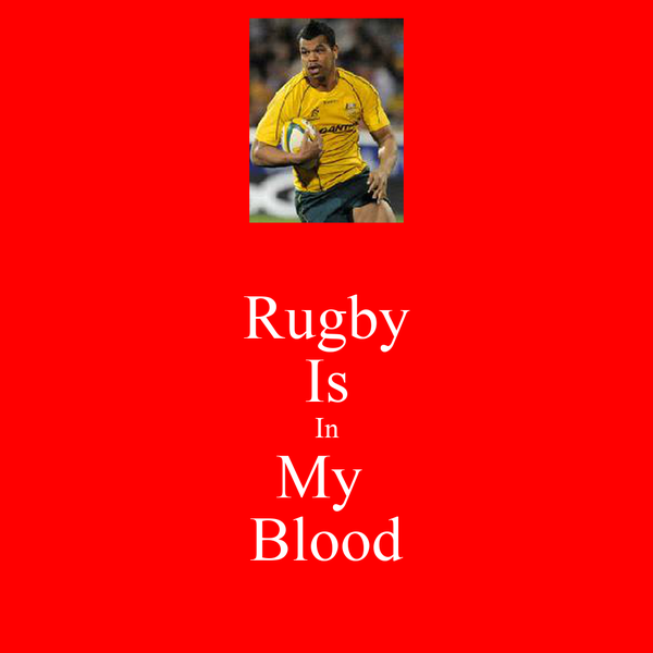 Rugby Is In My  Blood