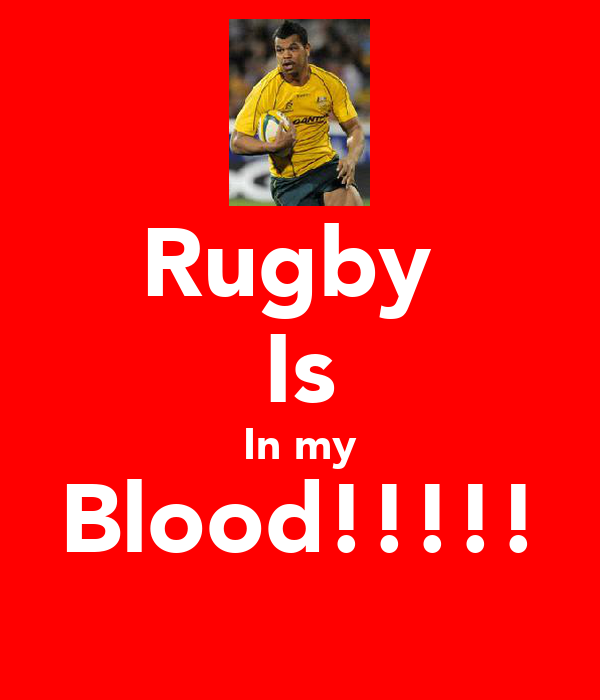 Rugby  Is In my Blood!!!!!