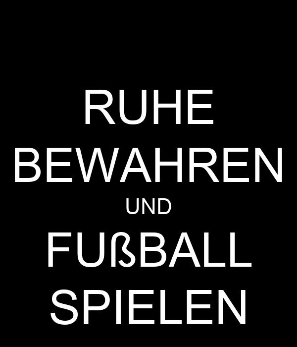 RUHE BEWAHREN UND FUßBALL SPIELEN