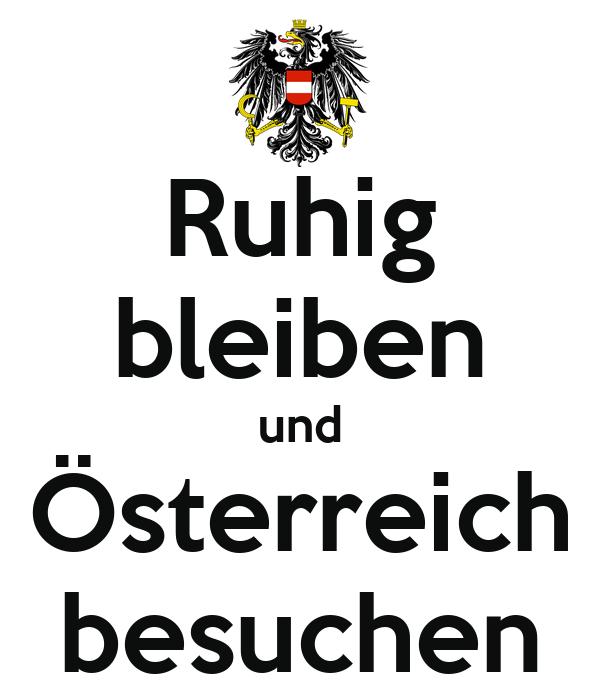 Ruhig bleiben und Österreich besuchen