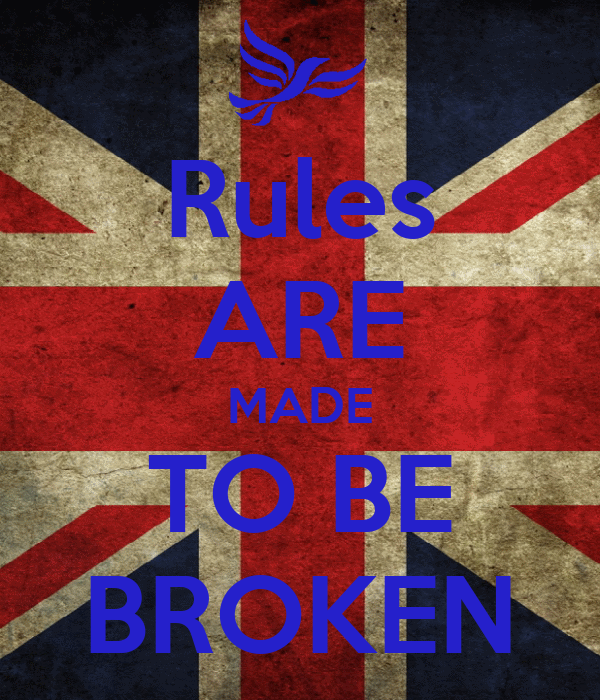rules are made to be broken essay Rules are made to be broken definition from wiktionary, the free dictionary jump to: navigation, search contents it is acceptable to break rules.