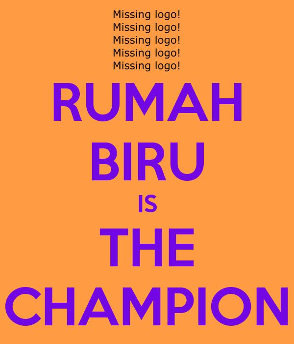 RUMAH BIRU IS THE CHAMPION