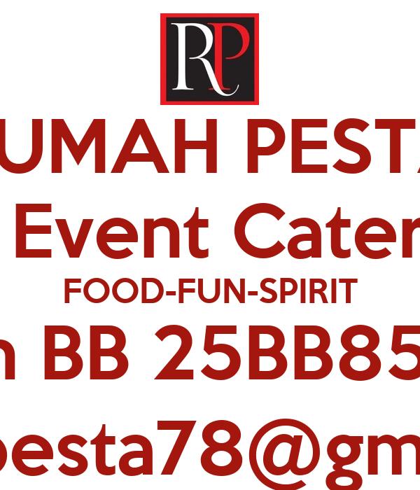 RUMAH PESTA All Event Catering FOOD-FUN-SPIRIT Pin BB 25BB8531 rumahpesta78@gmail.com