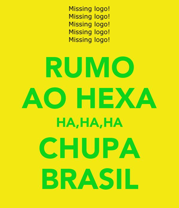 RUMO AO HEXA HA,HA,HA CHUPA BRASIL