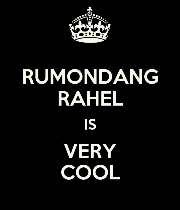 RUMONDANG RAHEL IS VERY COOL