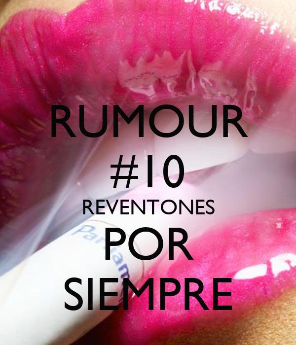 RUMOUR #10 REVENTONES POR SIEMPRE