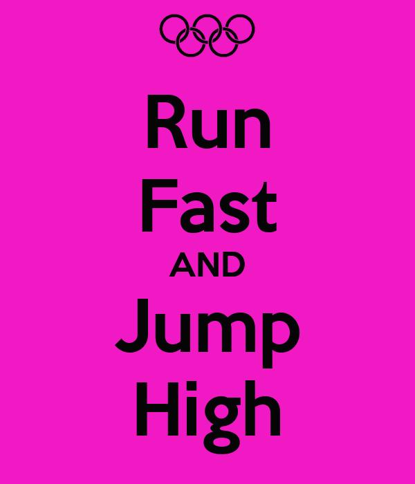 Run Fast AND Jump High