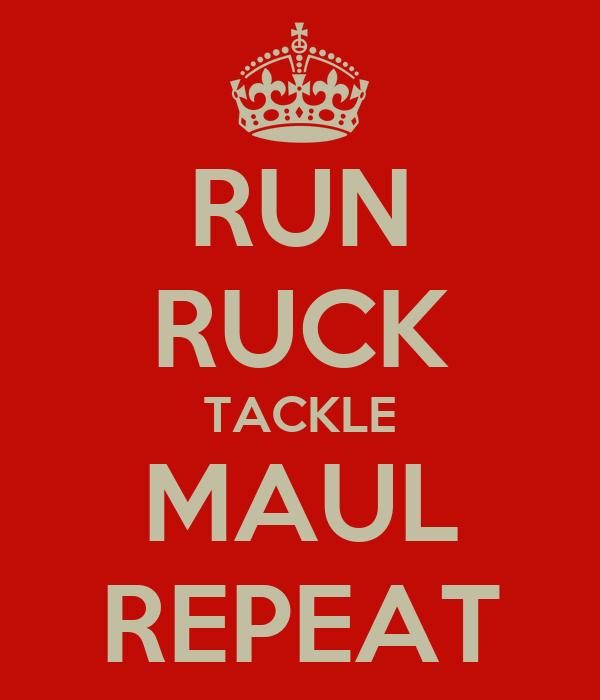RUN RUCK TACKLE MAUL REPEAT