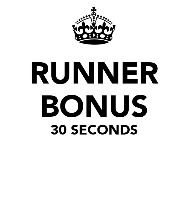 RUNNER BONUS 30 SECONDS