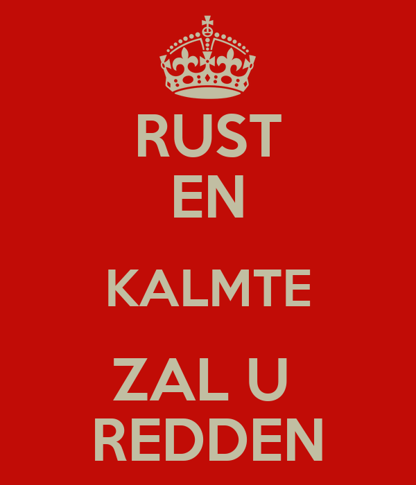 RUST EN KALMTE ZAL U  REDDEN