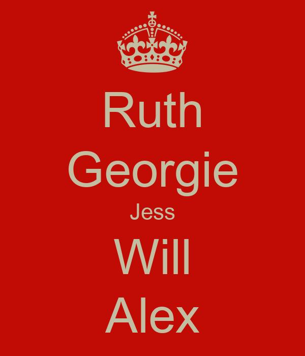 Ruth Georgie Jess Will Alex