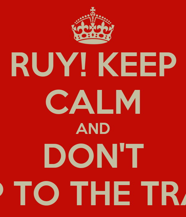 RUY! KEEP CALM AND DON'T JUMP TO THE TRACKS