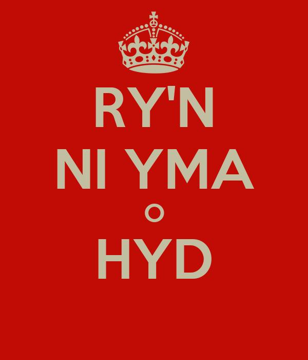 RY'N NI YMA O HYD