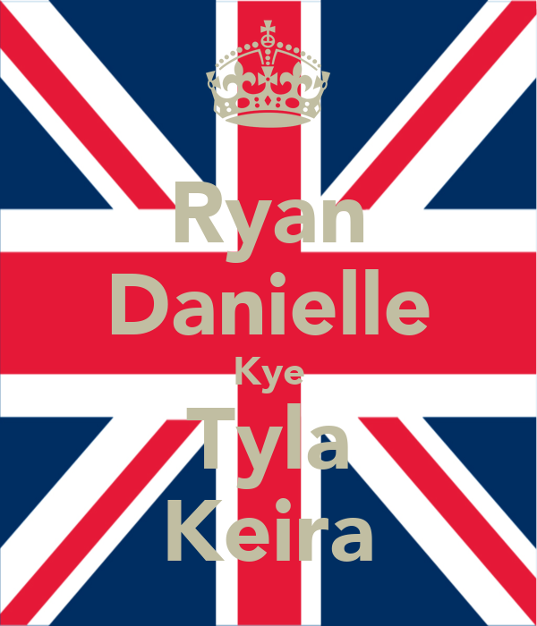 Ryan Danielle Kye Tyla Keira