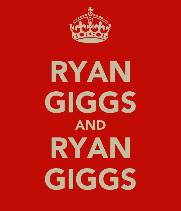 RYAN GIGGS AND RYAN GIGGS