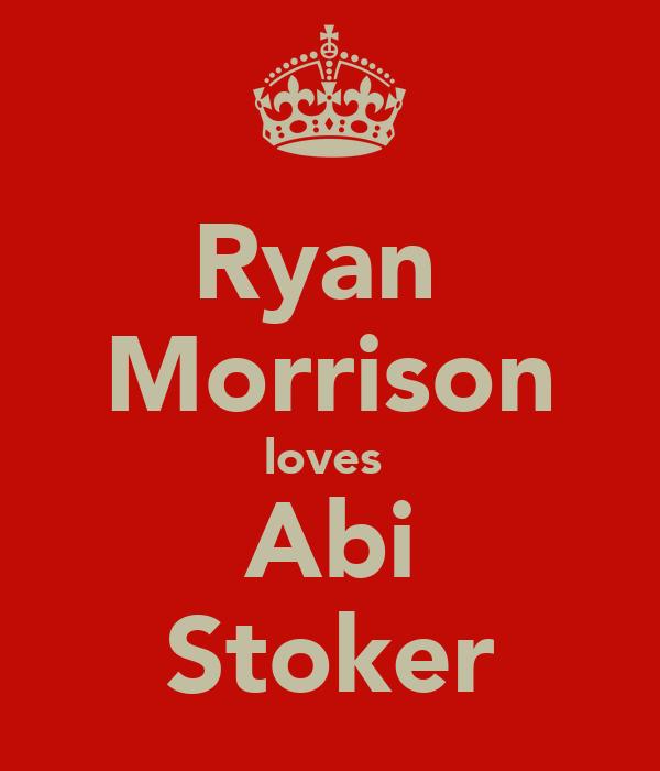 Ryan  Morrison loves  Abi Stoker