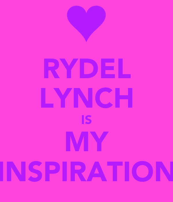 RYDEL LYNCH IS MY INSPIRATION