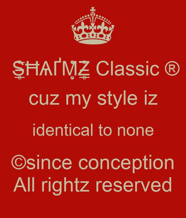 S̶̲̥̅̊ĦѦҐМ̣̣̥̇̊Z̶̲̥̅̊ Classic ® cuz my style iz identical to none ©since conception All rightz reserved