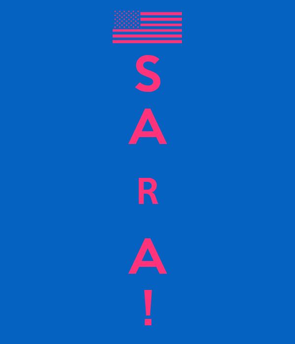 S A R A !