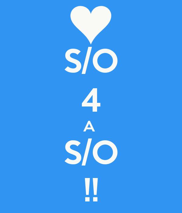 S/O 4 A  S/O !!