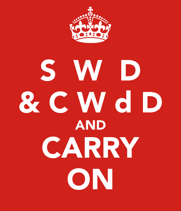 S  W  D & C W d D AND CARRY ON