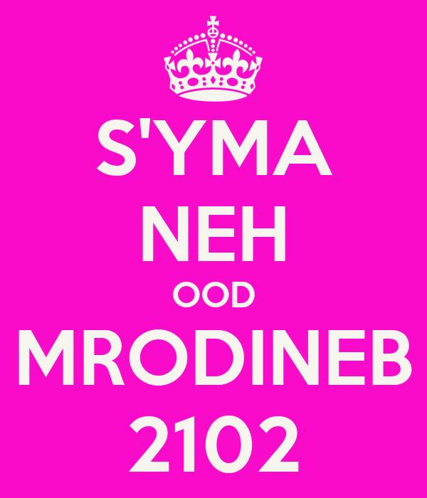 S'YMA NEH OOD MRODINEB 2102