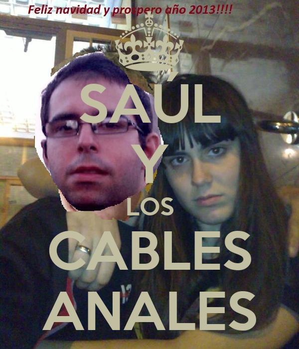 SAÚL Y LOS CABLES ANALES