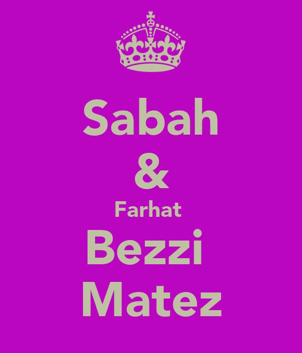 Sabah & Farhat  Bezzi  Matez